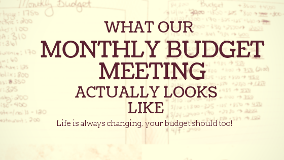 what our monthly budget meeting actually looks like livinglifelovingus