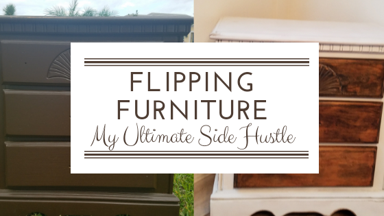Furniture Flipping: My Ultimate Side Hustle